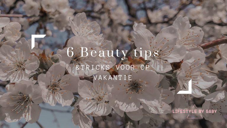 Beauty tips vakantie